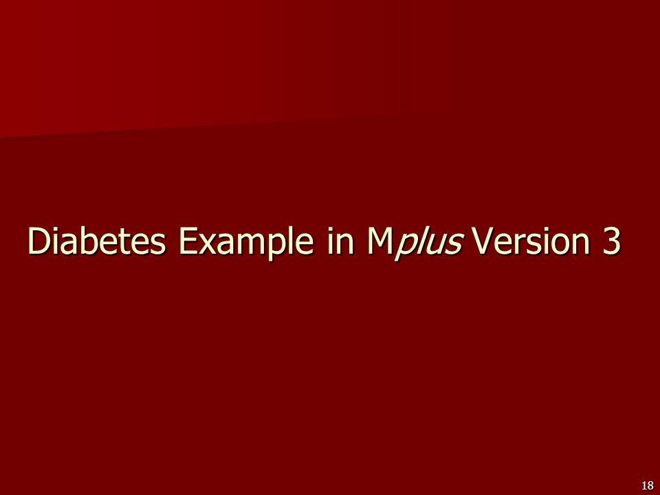18 Diabetes Example in Mplus Version 3