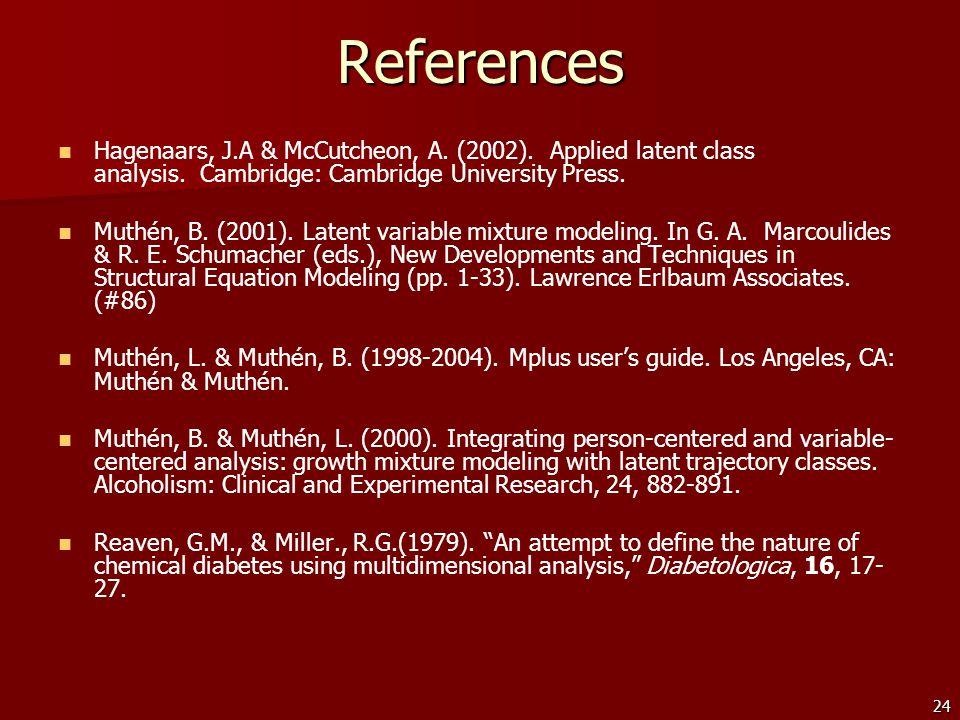 24References Hagenaars, J.A & McCutcheon, A. (2002).
