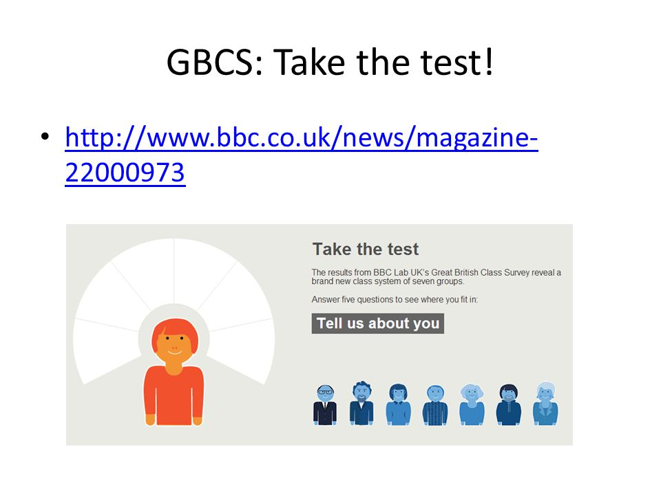 GBCS: Take the test! http://www.bbc.co.uk/news/magazine- 22000973 http://www.bbc.co.uk/news/magazine- 22000973