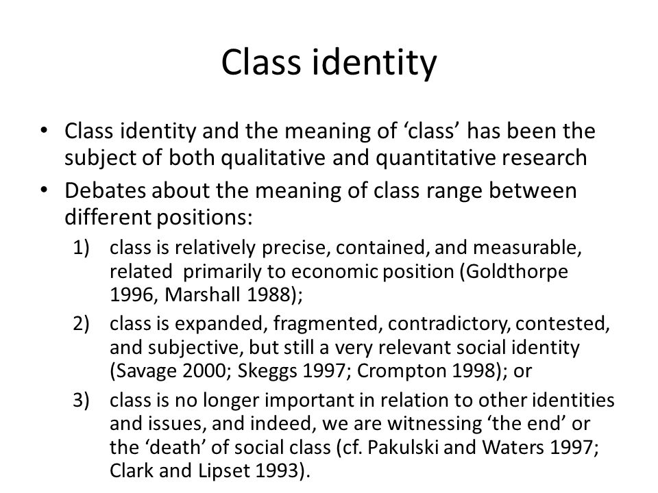 British Sociology and Class 1950s-1970s: study of class consciousness central to research on stratification, community and family.