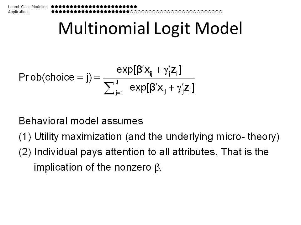 Multinomial Logit Model Latent Class Modeling  Applications 