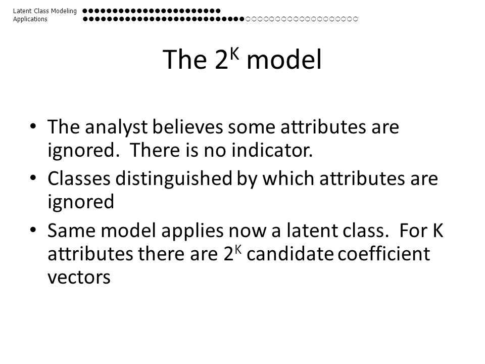 The 2 K model The analyst believes some attributes are ignored.