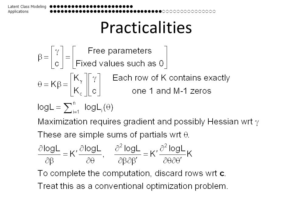 Practicalities Latent Class Modeling  Applications 