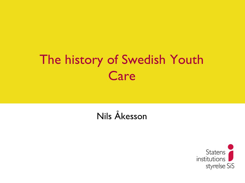 The history of Swedish Youth Care Nils Åkesson