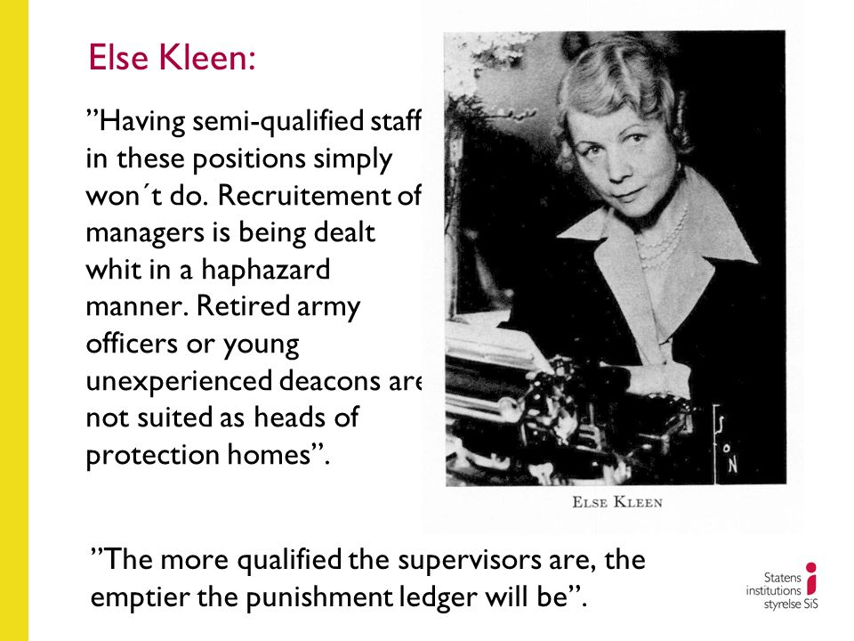 Else Kleen: Having semi-qualified staff in these positions simply won´t do.