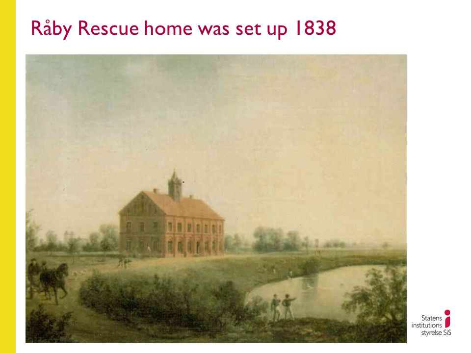Råby Rescue home was set up 1838