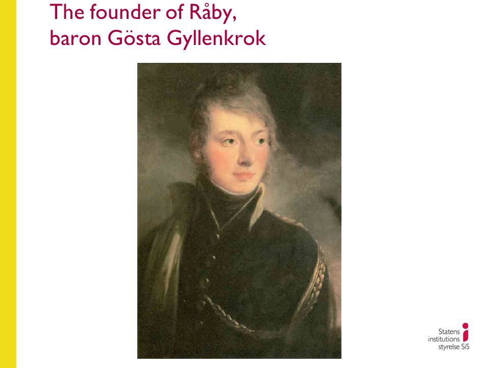 The founder of Råby, baron Gösta Gyllenkrok