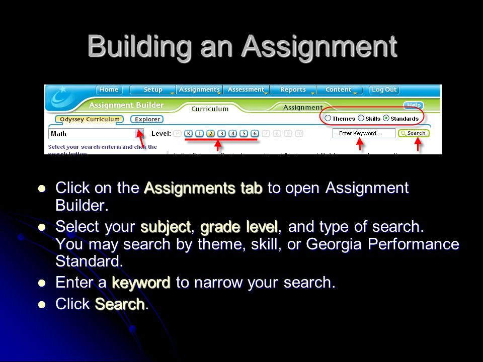 Building an Assignment Click on the Assignments tab to open Assignment Builder.