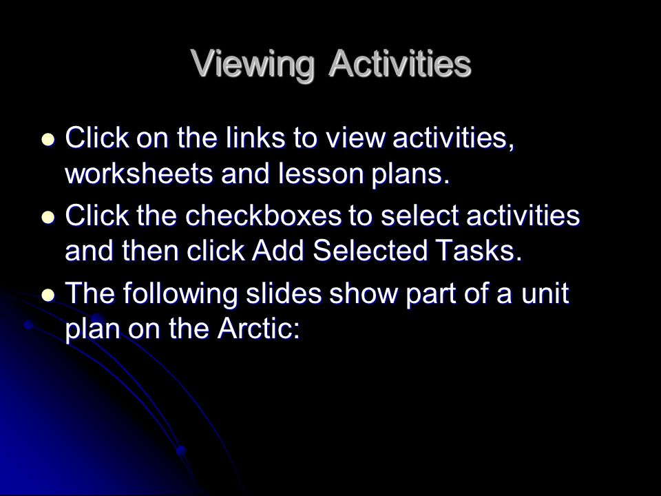 Viewing Activities Click on the links to view activities, worksheets and lesson plans.