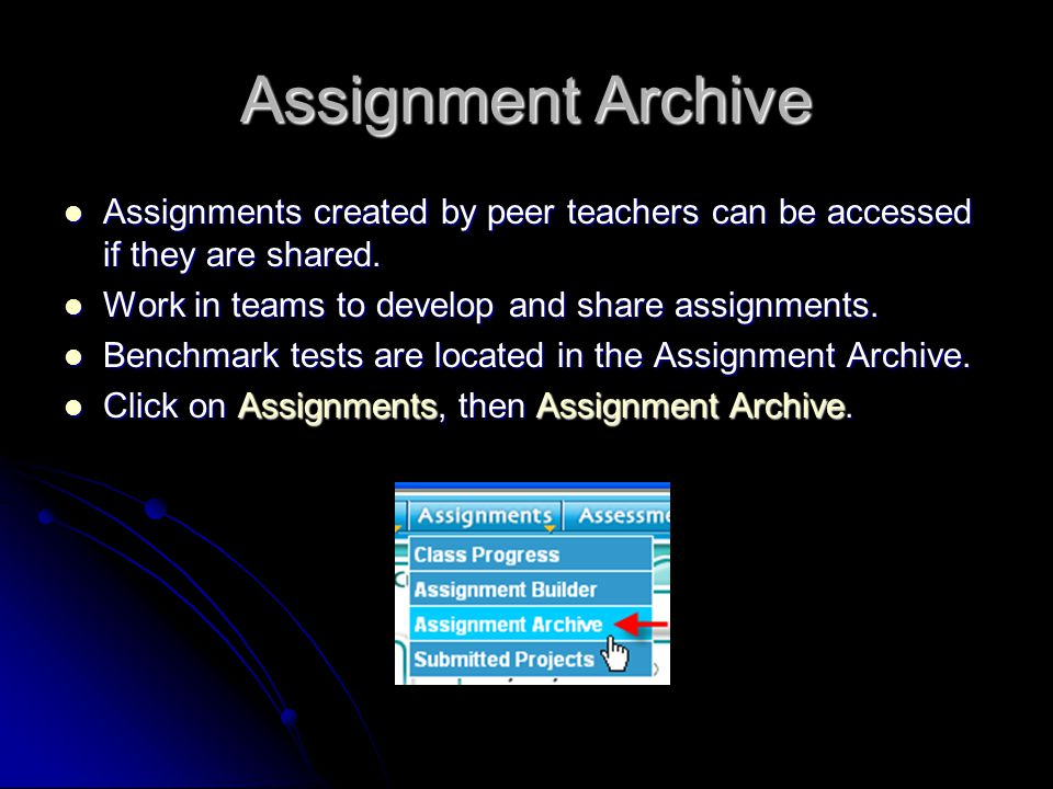 Assignment Archive Assignments created by peer teachers can be accessed if they are shared.