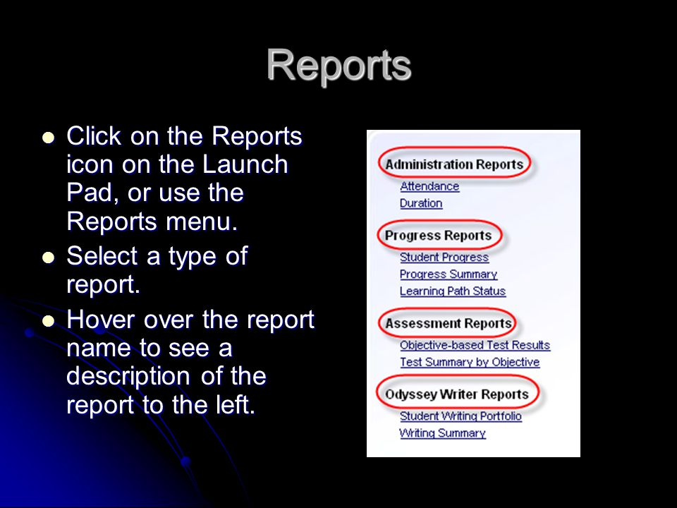 Reports Click on the Reports icon on the Launch Pad, or use the Reports menu.