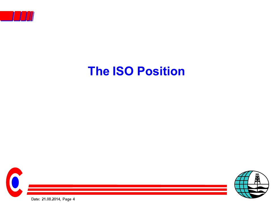 Date: 21.08.2014, Page 4 The ISO Position