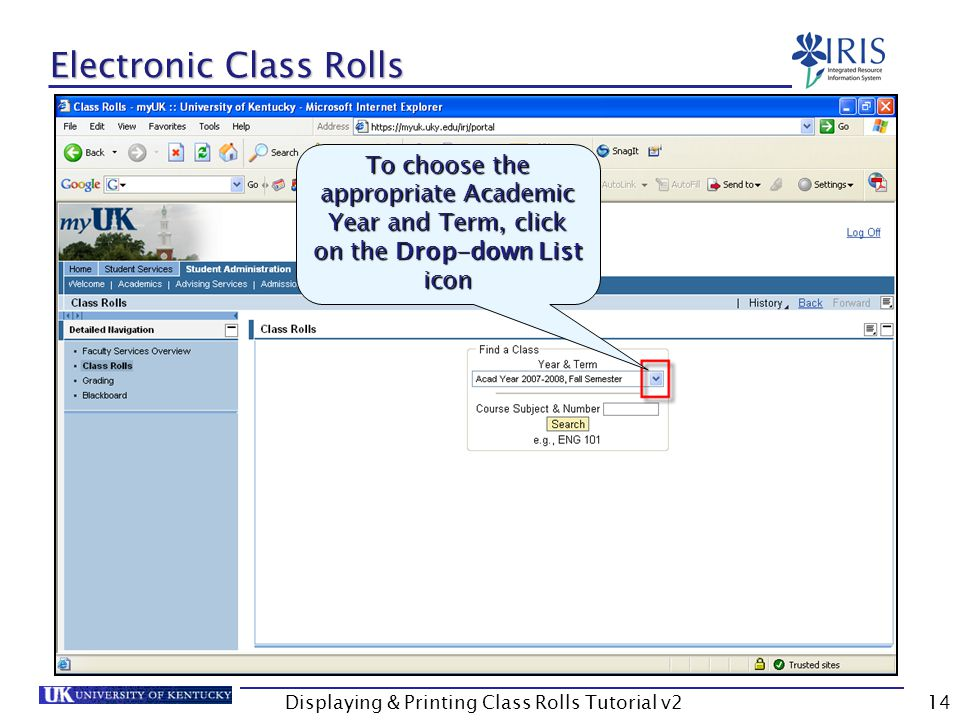 Displaying & Printing Class Rolls Tutorial v214 Electronic Class Rolls To choose the appropriate Academic Year and Term, click on the Drop-down List icon