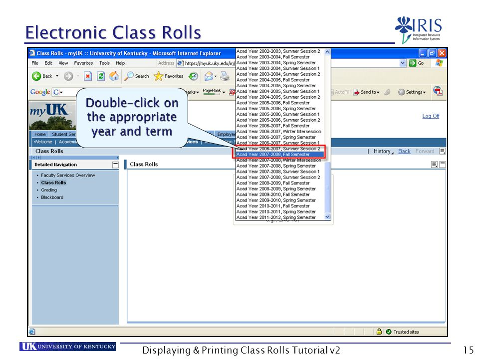 Displaying & Printing Class Rolls Tutorial v215 Electronic Class Rolls Double-click on the appropriate year and term