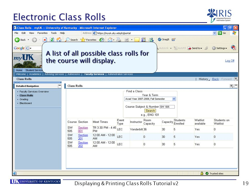 Displaying & Printing Class Rolls Tutorial v219 Electronic Class Rolls A list of all possible class rolls for the course will display.