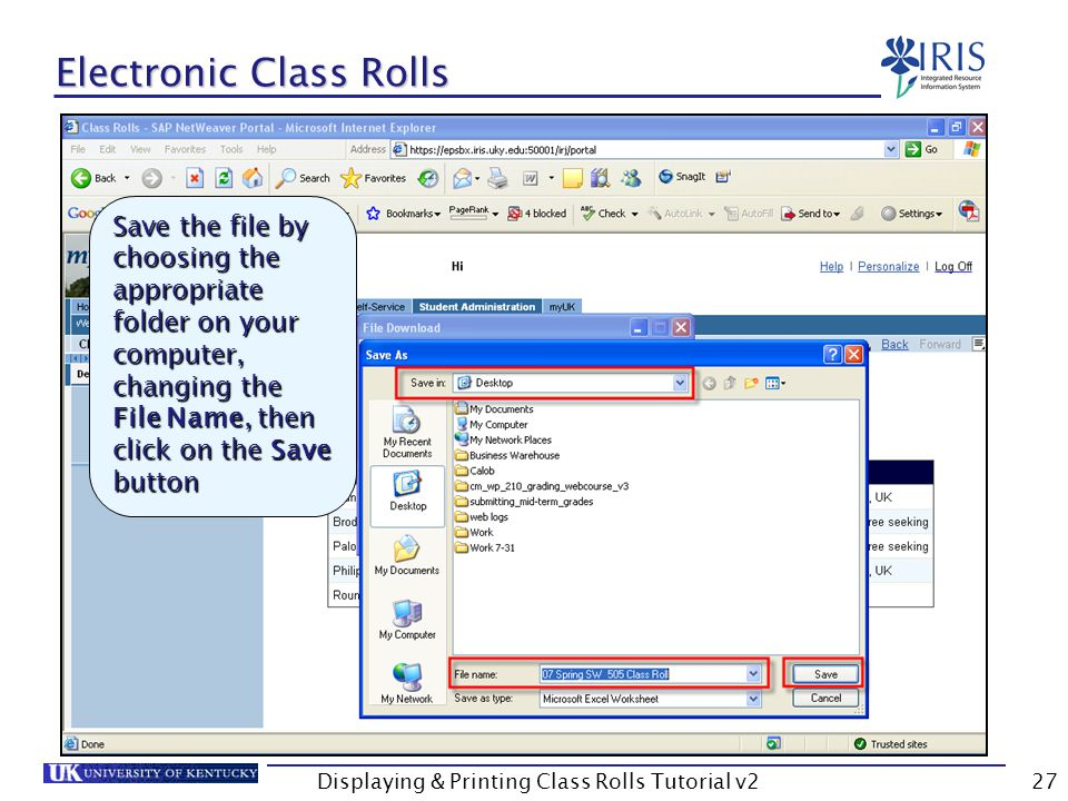 Displaying & Printing Class Rolls Tutorial v227 Electronic Class Rolls Save the file by choosing the appropriate folder on your computer, changing the File Name, then click on the Save button