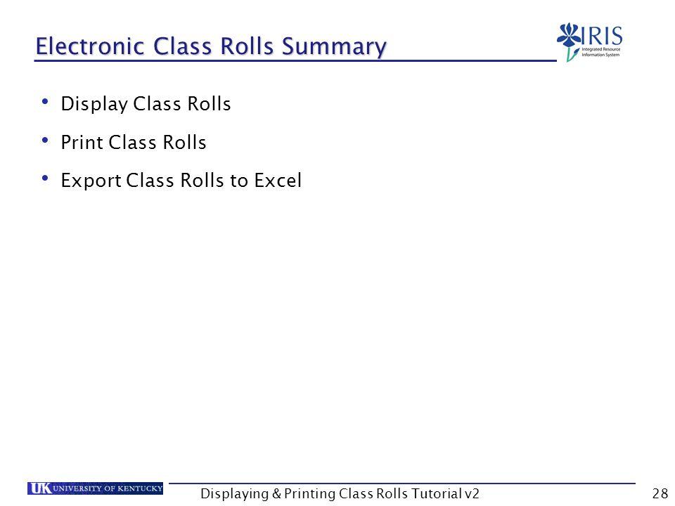 Displaying & Printing Class Rolls Tutorial v228 Electronic Class Rolls Summary Display Class Rolls Print Class Rolls Export Class Rolls to Excel