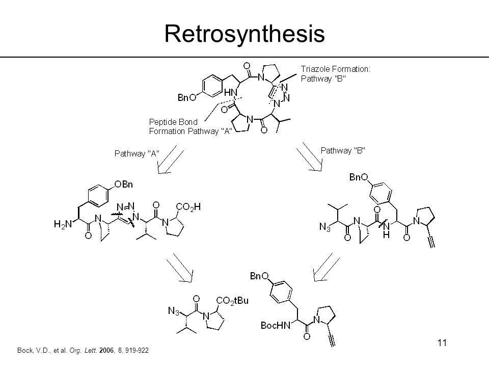 11 Bock, V.D., et al. Org. Lett. 2006, 8, 919-922 Retrosynthesis
