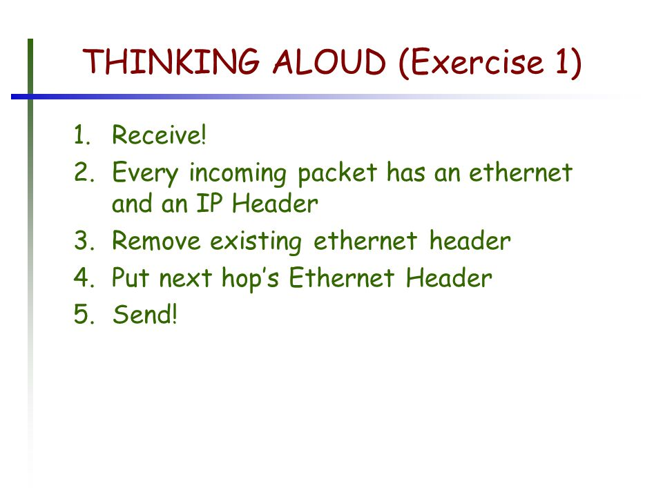 THINKING ALOUD (Exercise 1) 1.Receive.