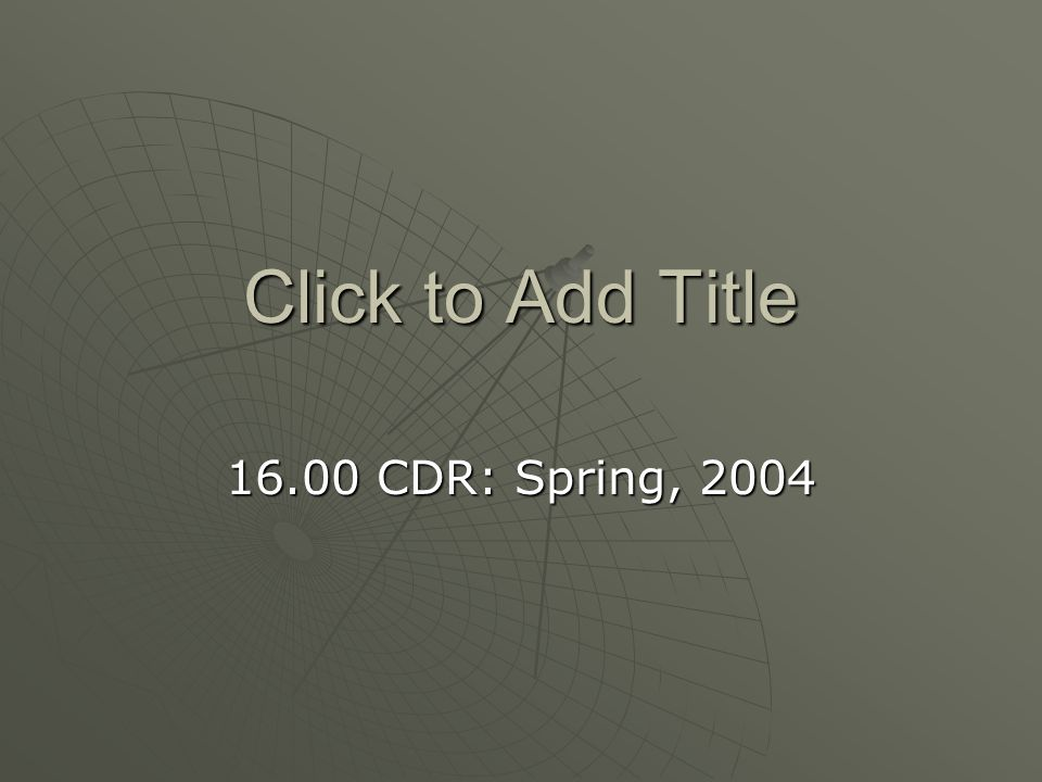 Click to Add Title 16.00 CDR: Spring, 2004