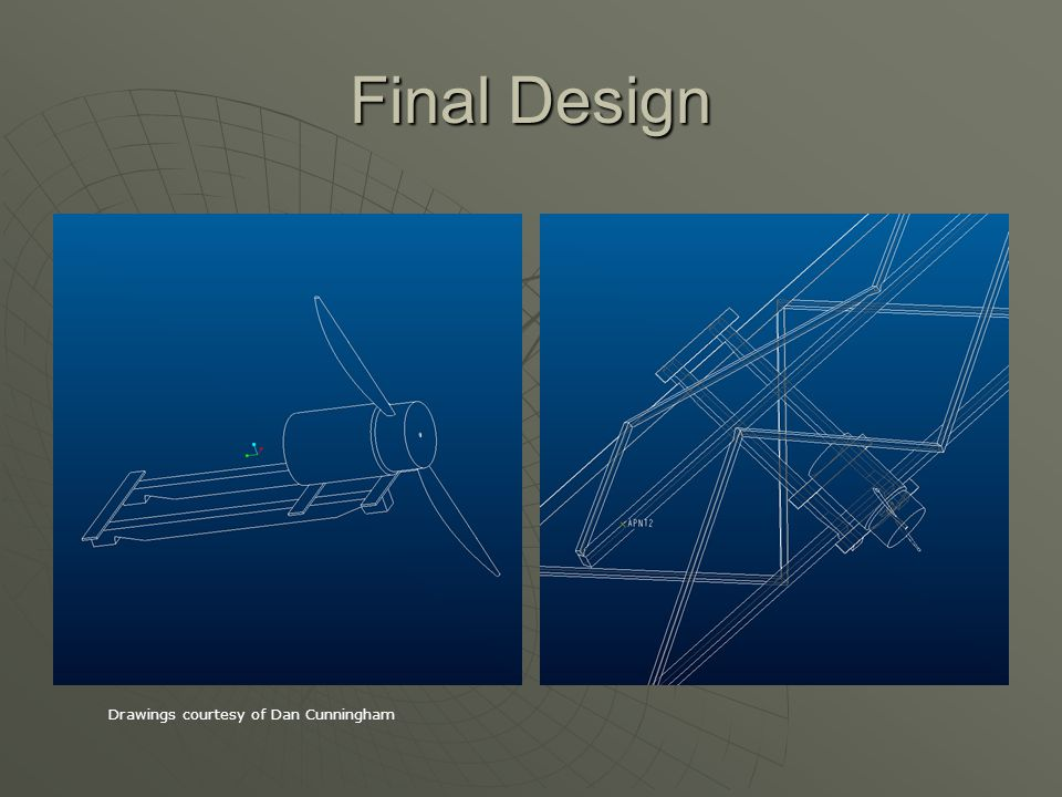 Final Design Drawings courtesy of Dan Cunningham