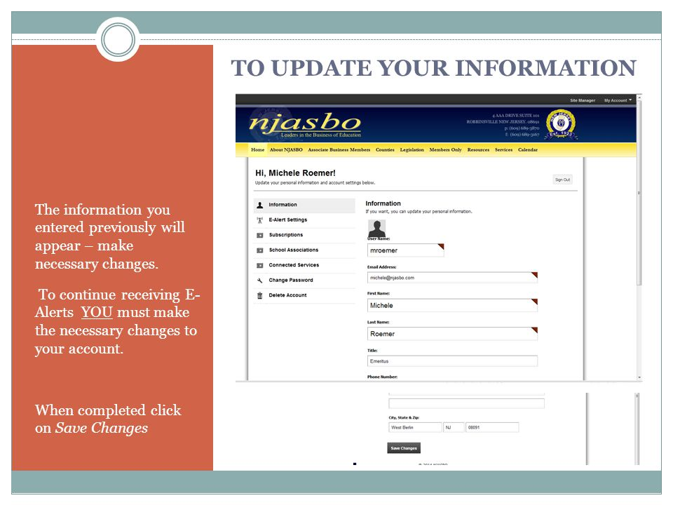 TO UPDATE YOUR INFORMATION The information you entered previously will appear – make necessary changes.