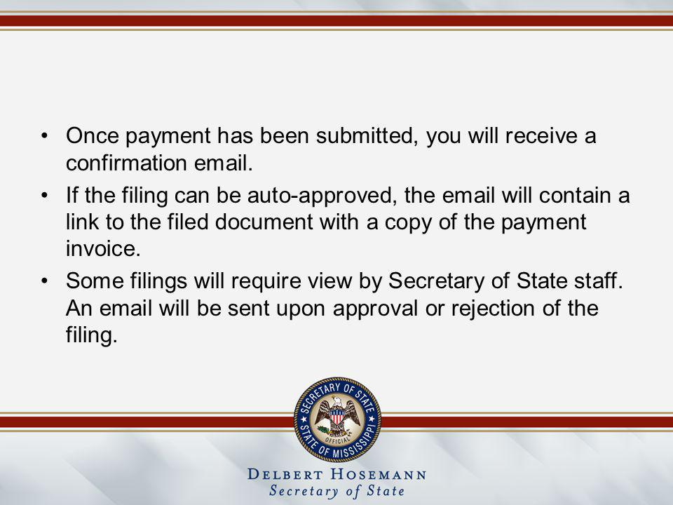 Once payment has been submitted, you will receive a confirmation email. If the filing can be auto-approved, the email will contain a link to the filed