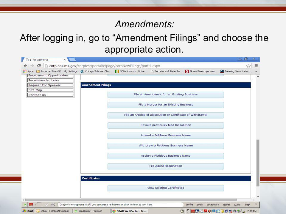 "Amendments: After logging in, go to ""Amendment Filings"" and choose the appropriate action."