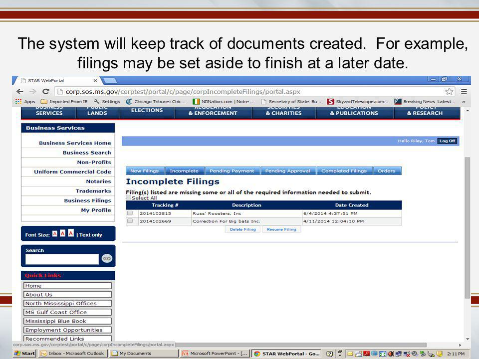 The system will keep track of documents created. For example, filings may be set aside to finish at a later date.