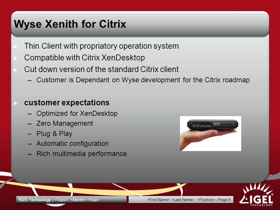 , | Page 9 IGEL Technology |, Wyse Xenith for Citrix Thin Client with propriatory operation system Compatible with Citrix XenDesktop Cut down version