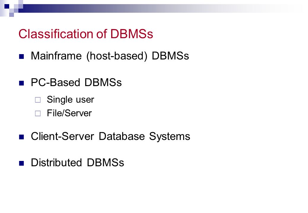 Mainframe (Host-Based) DBMSs Multi-user environment Information sharing Centralized data management Sophisticated administration and security features Advanced operating system features