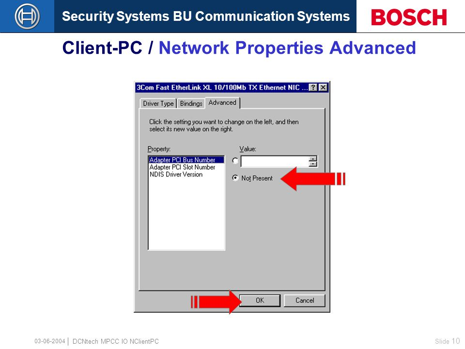 Security Systems BU Communication Systems Slide 9 DCNtech MPCC IO NClientPC 03-06-2004 Client-PC / Network Properties Bindings