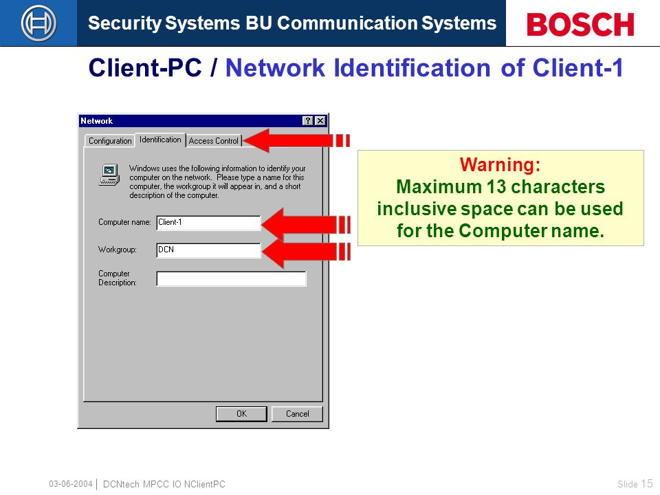 Security Systems BU Communication Systems Slide 14 DCNtech MPCC IO NClientPC Client-PC / NetBEUI Properties Advanced