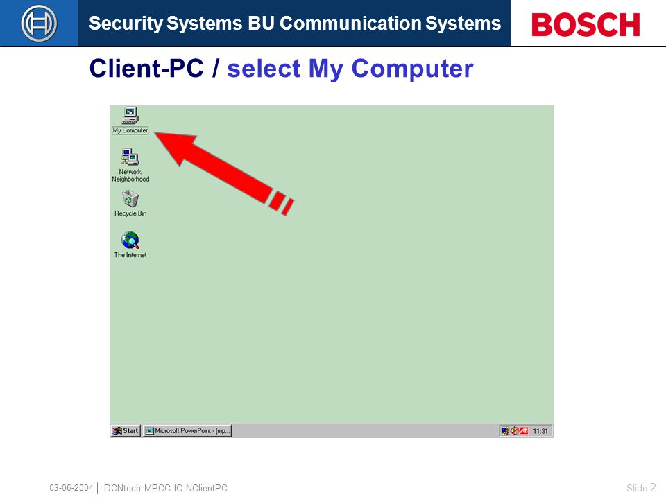 Security Systems BU Communication Systems Slide 1 DCNtech MPCC IO NClientPC 03-06-2004 Installing and Operating with Multi PC Control  Windows Set-up for a Network on a Server-PC  Windows Set-up for a Network on a Client –PC  Installing of all Application Software Modules on the Server PC  Installing of all Application Software Modules on the Client PC Installation Instructions