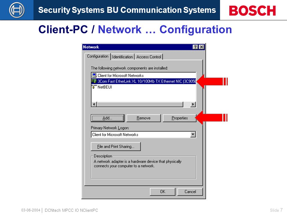 Security Systems BU Communication Systems Slide 6 DCNtech MPCC IO NClientPC 03-06-2004 Client-PC / Network … Configuration