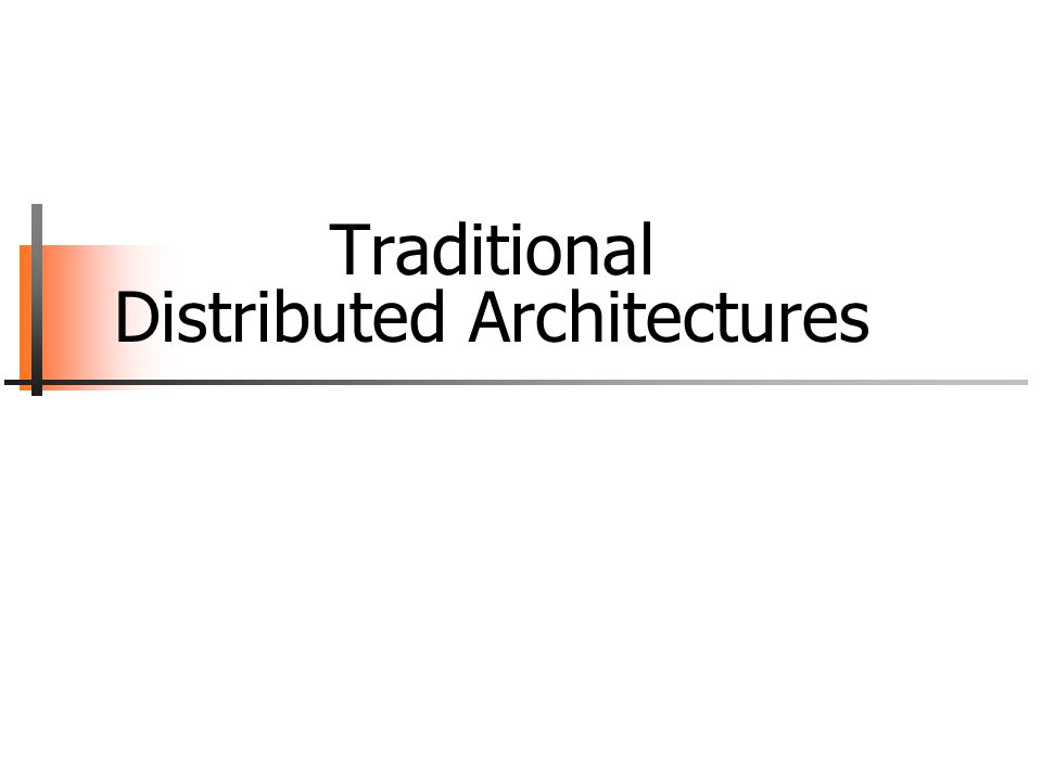 Traditional Distributed Architectures