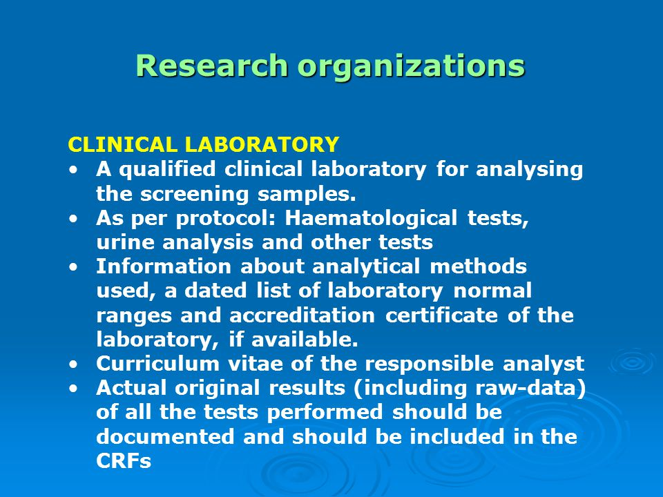 Research organizations CLINICAL LABORATORY A qualified clinical laboratory for analysing the screening samples.