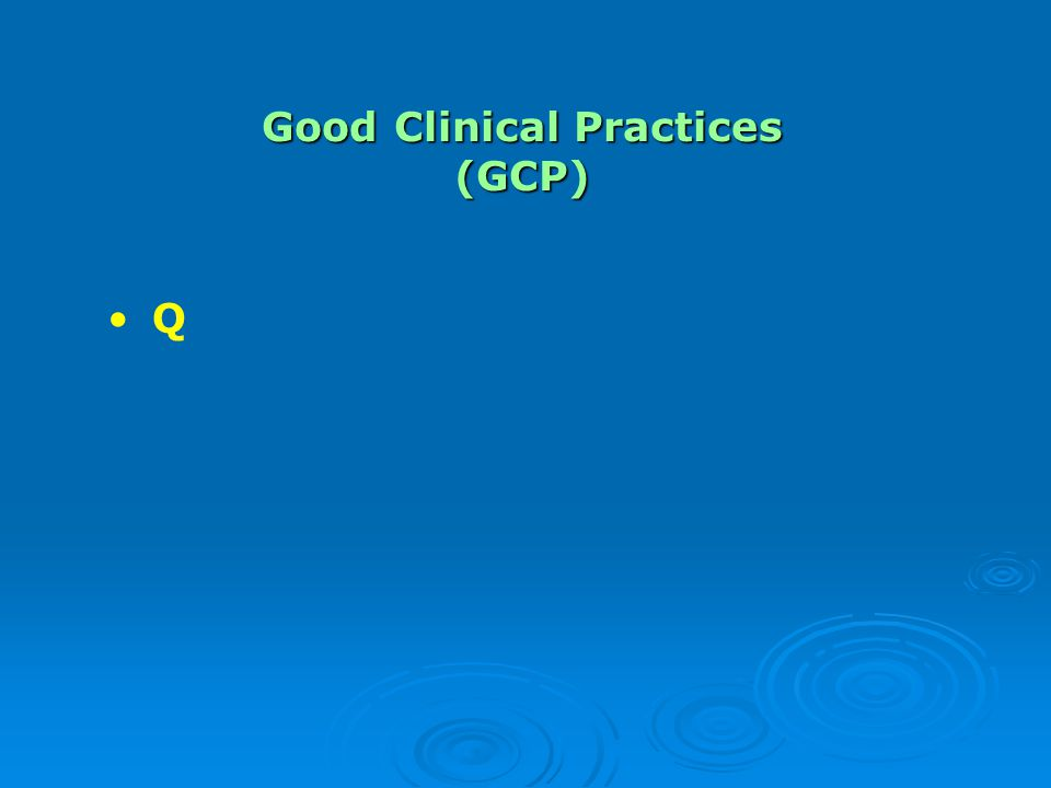Good Clinical Practices (GCP) Q