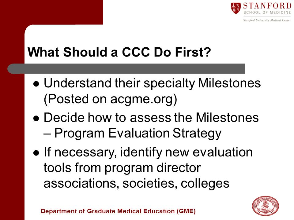 Department of Graduate Medical Education (GME) What Should a CCC Do First.