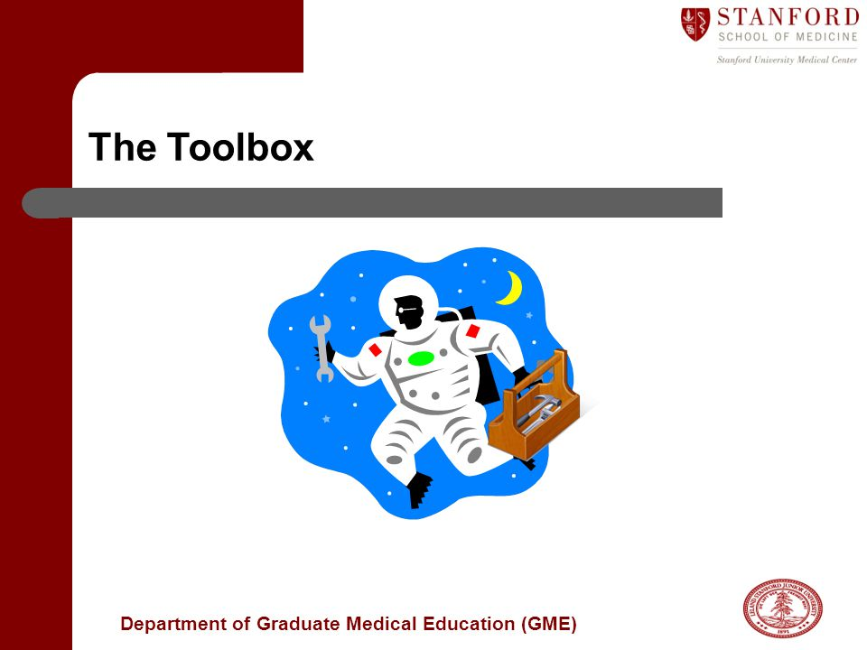 Department of Graduate Medical Education (GME) The Toolbox