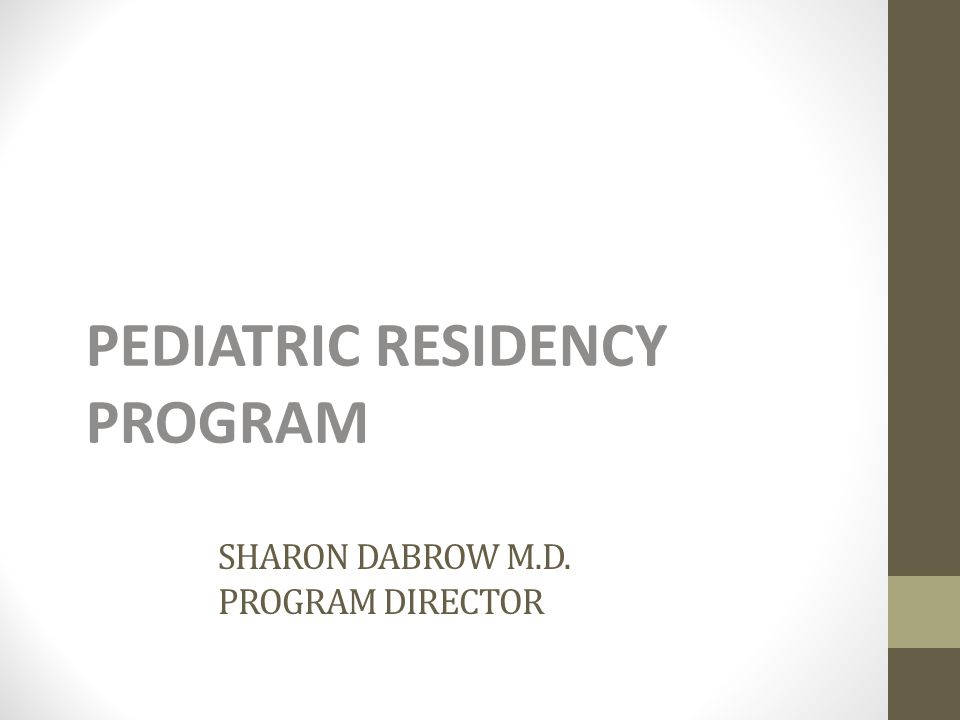 SHARON DABROW M.D. PROGRAM DIRECTOR PEDIATRIC RESIDENCY PROGRAM