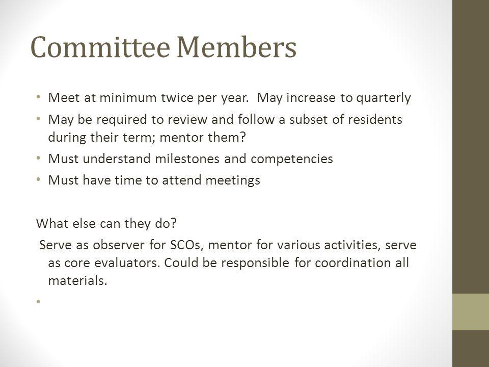 Committee Members Meet at minimum twice per year.