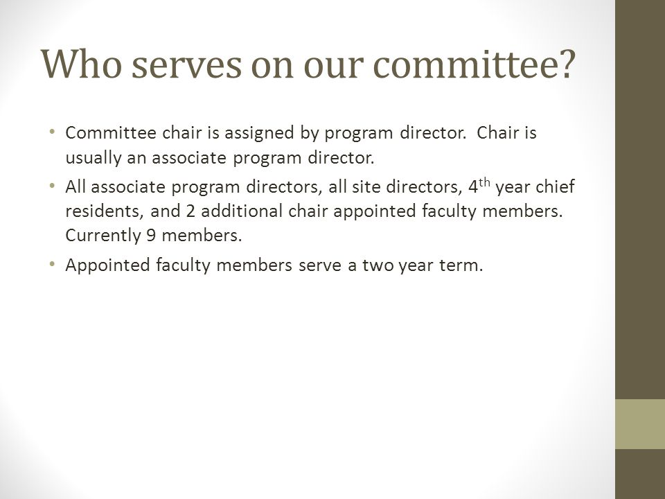 Who serves on our committee. Committee chair is assigned by program director.