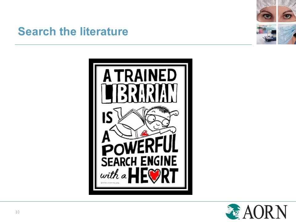 Search the literature 10
