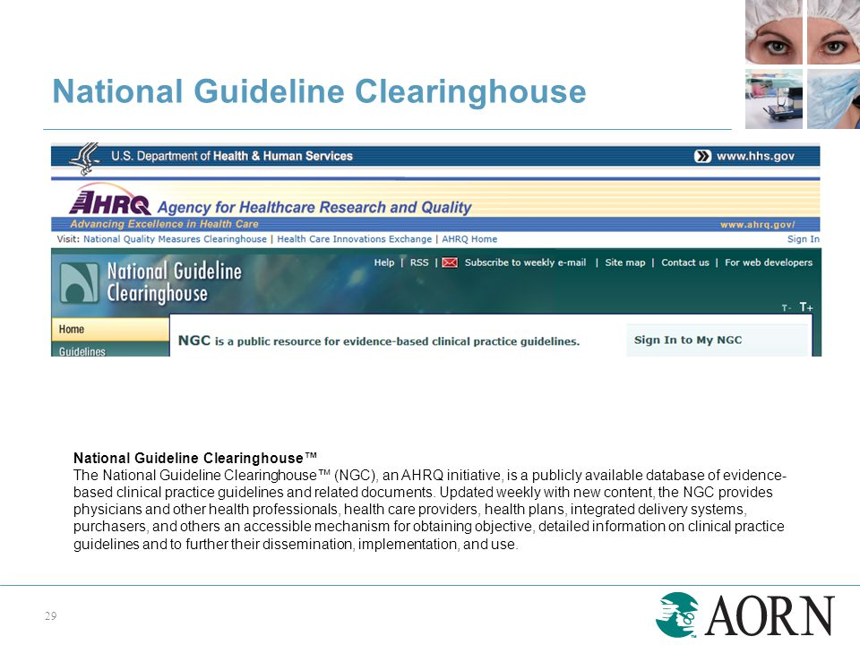 National Guideline Clearinghouse 29 National Guideline Clearinghouse™ The National Guideline Clearinghouse™ (NGC), an AHRQ initiative, is a publicly available database of evidence- based clinical practice guidelines and related documents.
