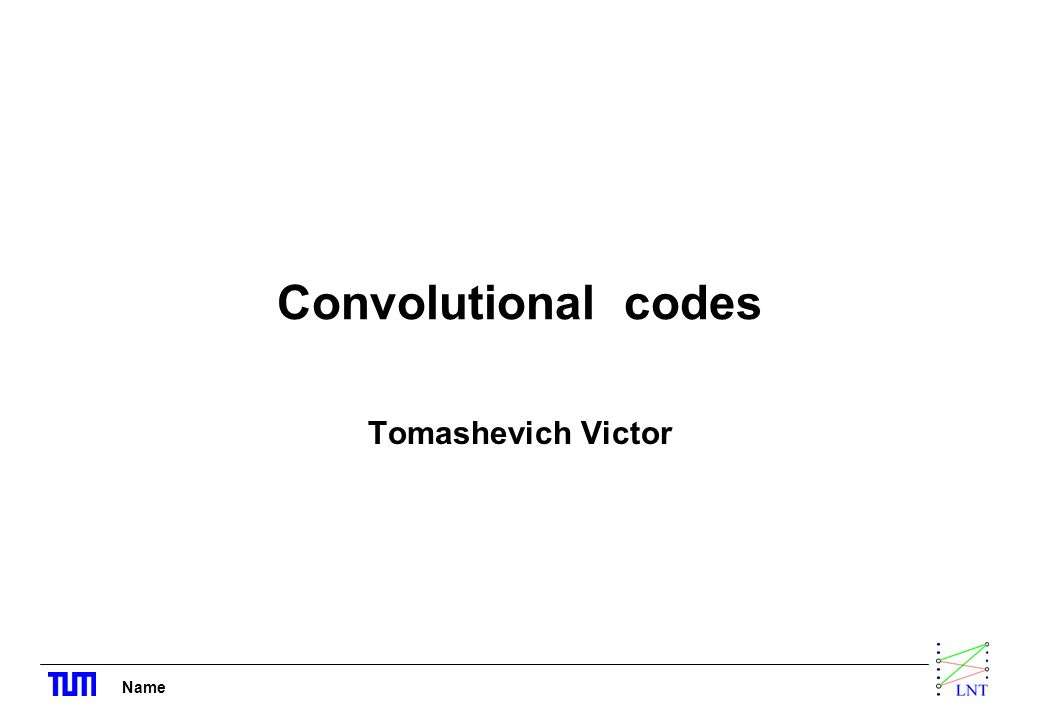 Name Convolutional codes Tomashevich Victor