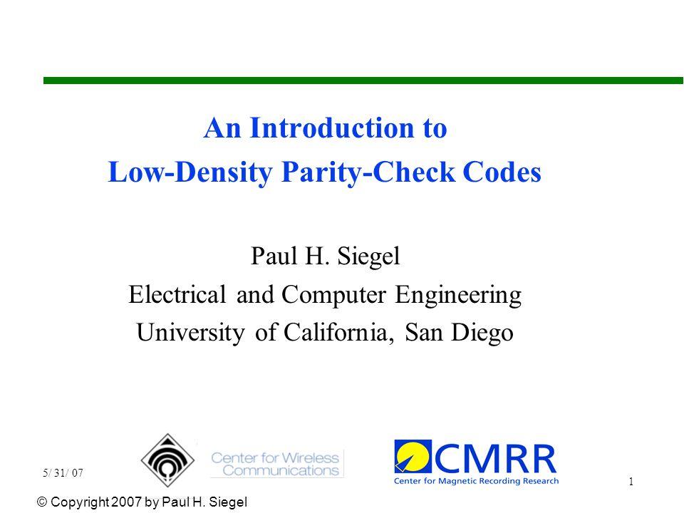 LDPC Codes 5/ 31/ 07 32 Performance of Regular LDPC Codes Gallager, 1963