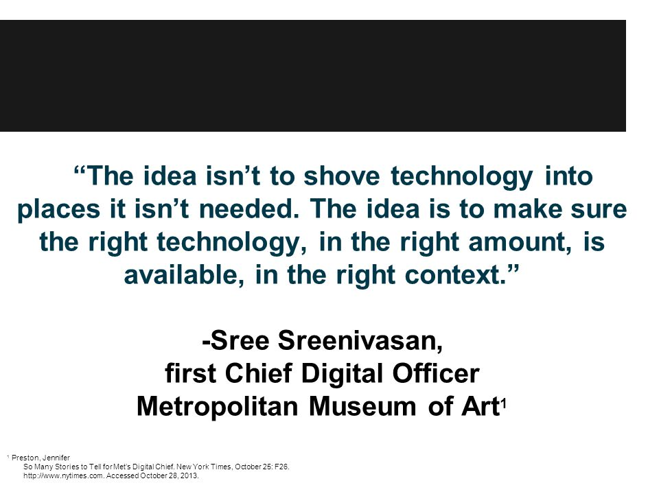 The idea isn't to shove technology into places it isn't needed.
