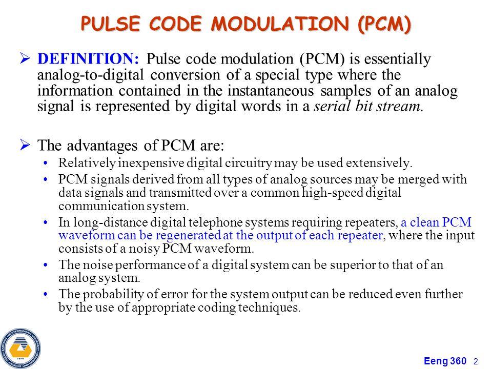 Eeng 360 13 Waveforms in a PCM system for M=8 M=8 (d) PCM Signal (c) Error Signal (b) Analog Signal, PAM Signal, Quantized PAM Signal (a) Quantizer Input output characteristics