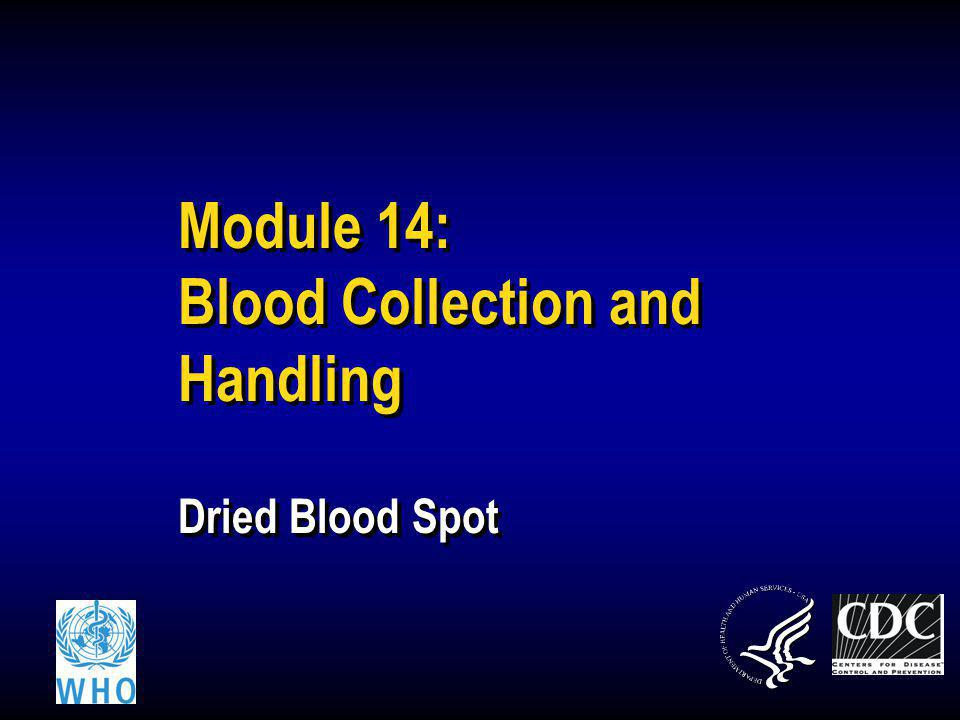Lab workersHealth workersCounselors 2 What Is a Dried Blood Spot (DBS).